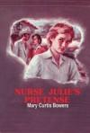 Nurse Julie's Pretense - Mary Curtis Bowers