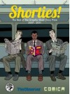 Shorties!: The Best Graphic Short Story Prize 2007-2011 - Bryan Talbot, Laurie J. Proud, Jason Synnott, Anna Mill, Luke Jones, Scott Dessert, Joff Winterhart, Jim Medway, Stilly, Finn Dean, Samuel Green, Nick Llewellyn, Julian Hanshaw, Catherine Brighton, Stephen Collins, Ant Blades, Adam Cadwell, Birta Thrastardottir, A.J. Poyia