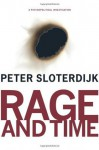 Rage and Time: A Psychopolitical Investigation (Insurrections: Critical Studies in Religion, Politics, and Culture) - Peter Sloterdijk, Mario Wenning