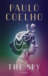The Spy: A Novel of Mata Hari - Paulo Coelho
