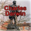 Charles Darwin. by Dorothy Nicolle - Dorothy Nicolle, Peter Clayton, John Chancellor