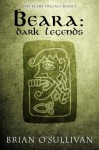Beara: Dark Legends (The Beara Trilogy) - Brian O'Sullivan