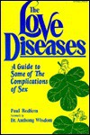 The Love Diseases: A Guide to Some of the Complications of Love and Sex - Paul Redfern