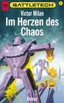 Im Herzen des Chaos (Battletech, #31) - Victor Milán