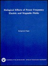 Biological Effects of Power Frequency Electric and Magnetic Fields - Indira M. Nair