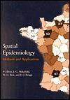 Spatial Epidemiology: Methods and Applications - P. Elliott, Paul Elliott, Jon Wakefield, Nicola Best