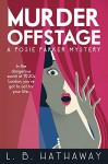 Murder Offstage: A Posie Parker Mystery (The Posie Parker Mystery Series Book 1) - L.B. Hathaway