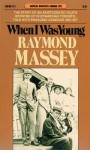 When I Was Young - Raymond Massey