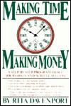 Making Time, Making Money: A Step-By-Step Program for Setting Your Goals and Achieving Success - Rita Davenport