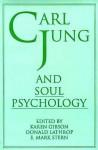 Carl Jung and Soul Psychology - Karen Bush Gibson, Donald Lathrop