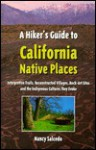 A Hiker's Guide to California Native Places - Nancy Salcedo