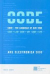 Ars Electronica 2003: Code: The Language of Our Time - Christine Schopf, Howard Rheingold