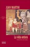 La Vida Entera - Juan Martini