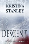 Descent (A Stone Mountain Mystery Book 1) - Kristina Stanley