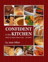 Confident in the Kitchen: What You Need, What to Do... and Why - Jean Miller