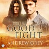 The Good Fight - Andrew Grey, Andrew McFerrin