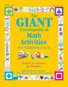 The GIANT Encyclopedia of Math Activities For Children Age 3 to 6: Over 600 Activities Created by Teachers for Teachers - Kathy Charner, Kathy Charner, Maureen Murphy