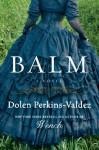 Balm - Dolen Perkins-Valdez