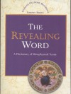 The Revealing Word: A Dictionary of Metaphysical Terms (Charles Fillmore Reference Library) - Charles Fillmore