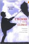 L'homme face au climat: L'imaginaire de la pluie et du beau temps - Lucian Boia
