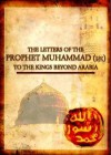 The Letters of Prophet Muhammad PBUH to The Kings Beyond Arabia - Kalamullah