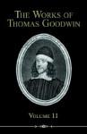 The Works of Thomas Goodwin, Volume 11 - Thomas Goodwin