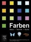 Farben: Natur, Technik, Kunst - Eine Interaktive Multimediale Darstellung Rund Um Das Thema Farben - Norbert Welsch, Claus Chr. Liebmann
