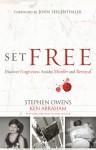 Set Free: A Story of Peace Found Through Forgiveness - Stephen Owens, Ken Abraham, John Seigenthaler