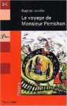 Le voyage de Monsieur Perrichon - Eugène Labiche