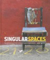 Singular Spaces: From the Eccentric to the Extraordinary in Spanish Art Environments - Jo Farb Hernandez