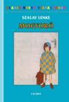 Mogyoró - Lenke Szalay, László Réber