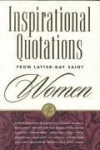 Inspirational Quotations from Latter-Day Saint Women - Deseret Book