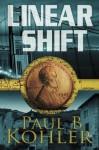 Linear Shift by Paul B Kohler (2015-03-19) - Paul B Kohler