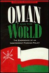 Oman and the World: The Emergence of an Independent Foreign Policy - Joseph A. Kechichian