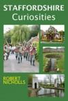 Staffordshire Curiosities - Robert Nicholls