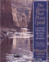 The River that Flows Uphill: A Journey From the Big Bang to the Big Brain - Sierra Club Books