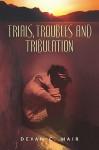 Trials, Troubles and Tribulation - Devan, C Mair