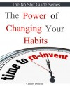 The Power of Changing your Habits (No Shit Guide) - Charles Duncan