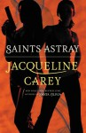 Saints Astray - Jacqueline Carey