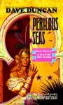 Perilous Seas - Dave Duncan
