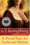 Proud Taste for Scarlet and Miniver - E.L. Konigsburg