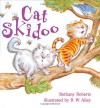 Cat Skidoo - Bethany Roberts, R.W. Alley