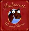 Seabiscuit the Wonder Horse - Meghan Mccarthy