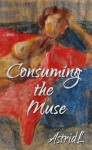 Consuming the Muse - AstridL
