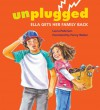 Unplugged: Ella Gets Her Family Back - Laura Pedersen, Penny Weber