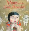 Yoon and the Jade Bracelet - Helen Recorvits, Gabi Swiatkowska