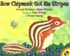 How Chipmunk Got His Stripes - Joseph Bruchac, James Bruchac, José Aruego, Ariane Dewey