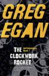 The Clockwork Rocket - Greg Egan