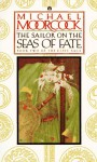 The Sailor on the Seas of Fate (Elric, #2) - Michael Moorcock