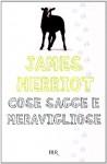 Cose sagge e meravigliose - James Herriot, Bruno Oddera